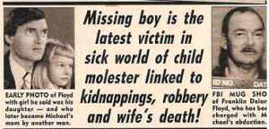 Franklin Delano Floyd: Sick Child Molester, Who Married and Killed His Victim, Then Kidnapped Their Child