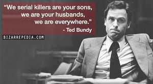 Psychopath and serial killer Ted Bundy